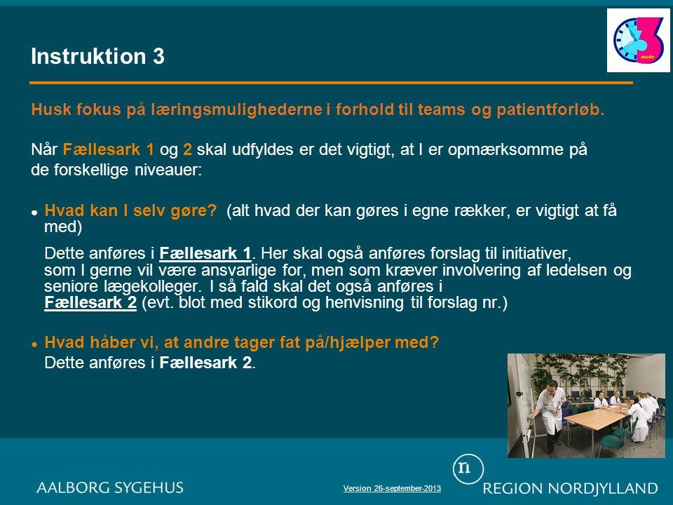 Instruktion 3 Husk fokus på læringsmulighederne i forhold til teams og patientforløb.