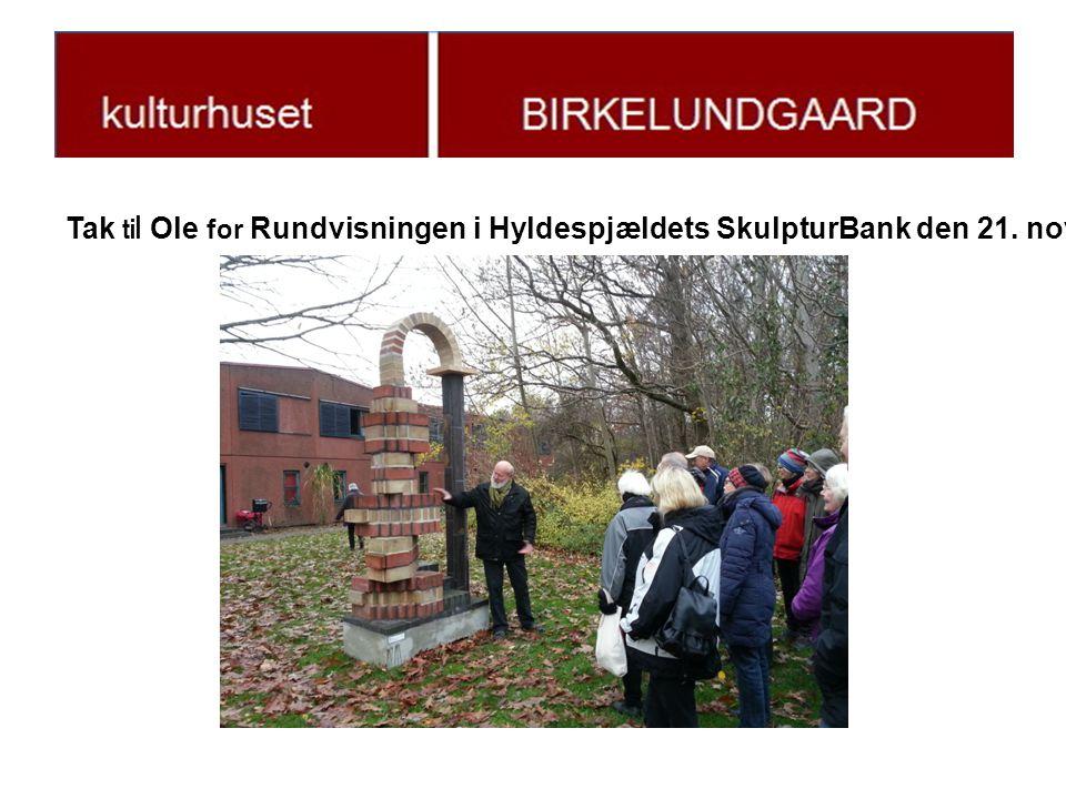 Tak til Ole for Rundvisningen i Hyldespjældets SkulpturBank den 21. november