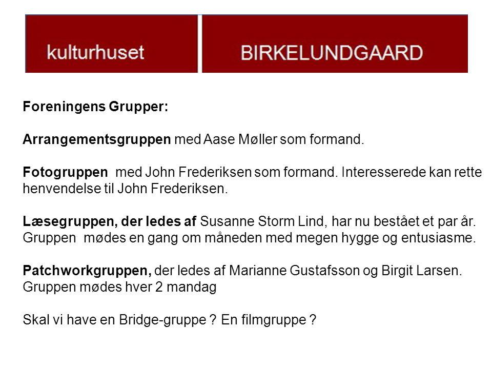 Foreningens Grupper: Arrangementsgruppen med Aase Møller som formand.