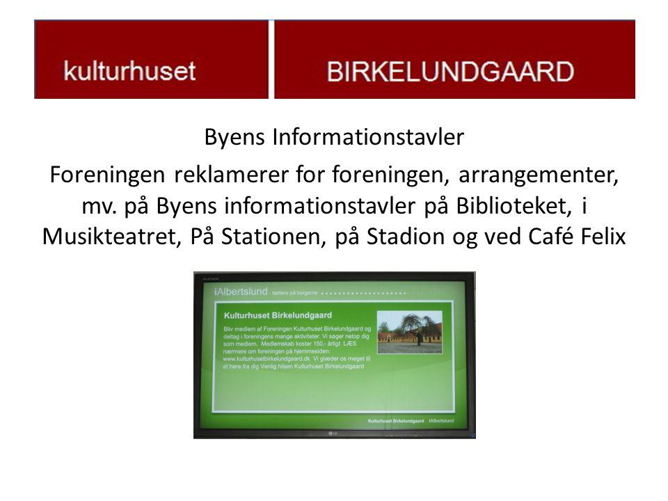 Byens Informationstavler Foreningen reklamerer for foreningen, arrangementer, mv.