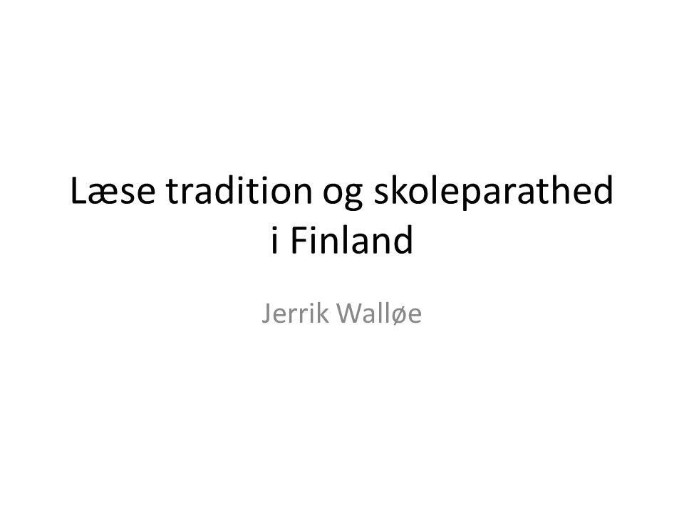 Læse tradition og skoleparathed i Finland Jerrik Walløe