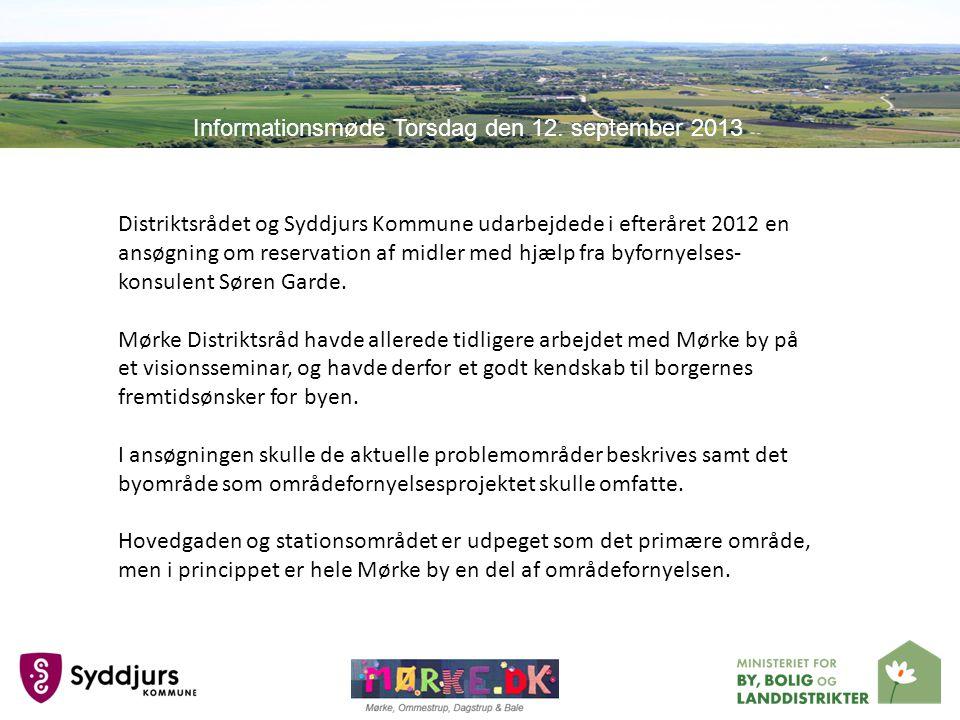 Distriktsrådet og Syddjurs Kommune udarbejdede i efteråret 2012 en ansøgning om reservation af midler med hjælp fra byfornyelses- konsulent Søren Garde.