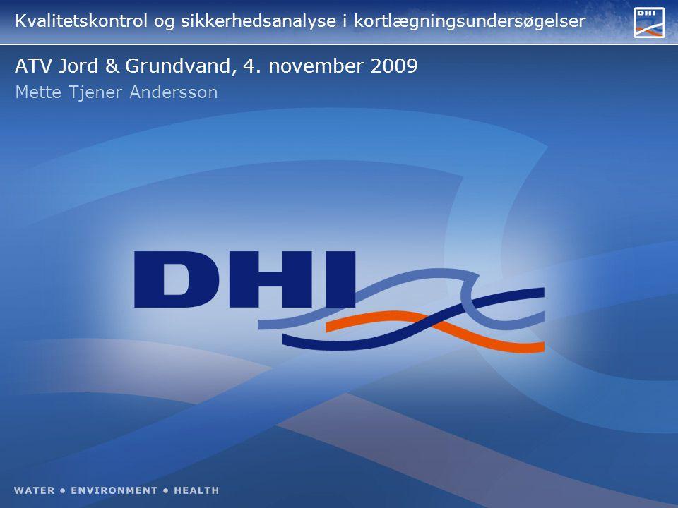 Kvalitetskontrol og sikkerhedsanalyse i kortlægningsundersøgelser ATV Jord & Grundvand, 4.