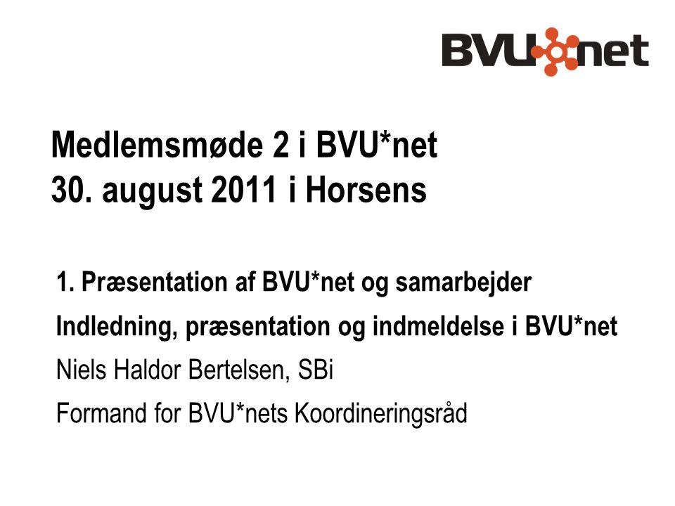 Medlemsmøde 2 i BVU*net 30. august 2011 i Horsens 1.