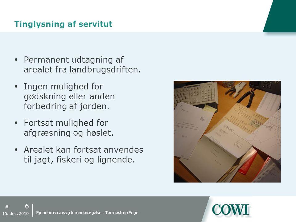 # Tinglysning af servitut  Permanent udtagning af arealet fra landbrugsdriften.