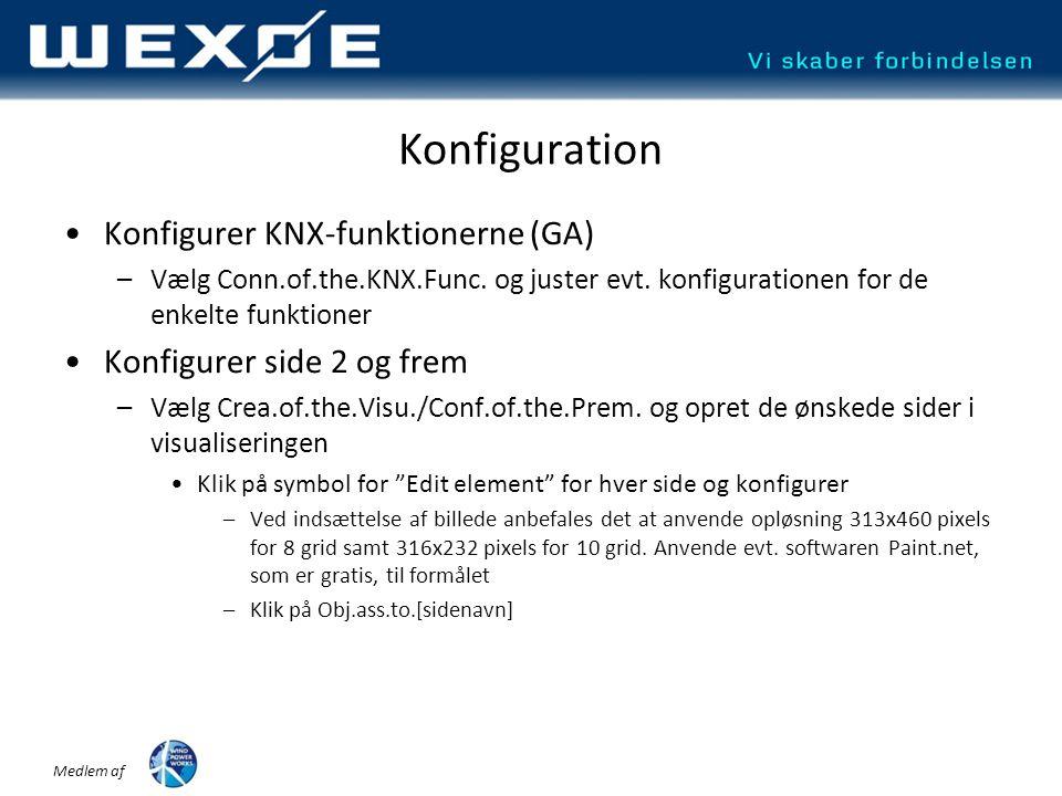 Medlem af Konfiguration •Konfigurer KNX-funktionerne (GA) –Vælg Conn.of.the.KNX.Func.