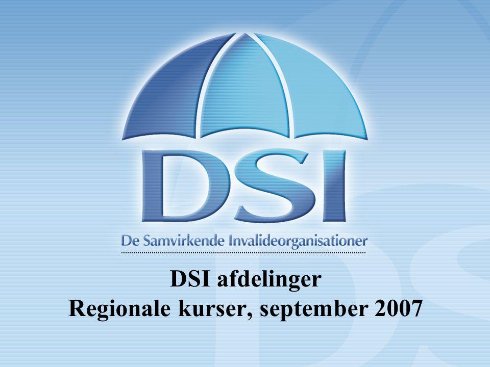 De Samvirkende Invalideorganisationer DSI afdelinger Regionale kurser, september 2007
