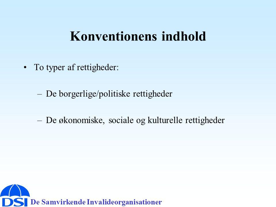 De Samvirkende Invalideorganisationer Konventionens indhold •To typer af rettigheder: –De borgerlige/politiske rettigheder –De økonomiske, sociale og kulturelle rettigheder
