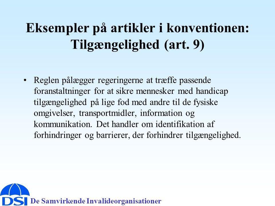 De Samvirkende Invalideorganisationer Eksempler på artikler i konventionen: Tilgængelighed (art.