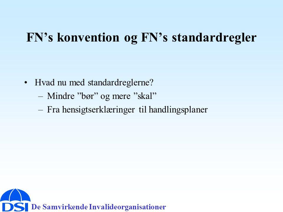 De Samvirkende Invalideorganisationer FN's konvention og FN's standardregler •Hvad nu med standardreglerne.