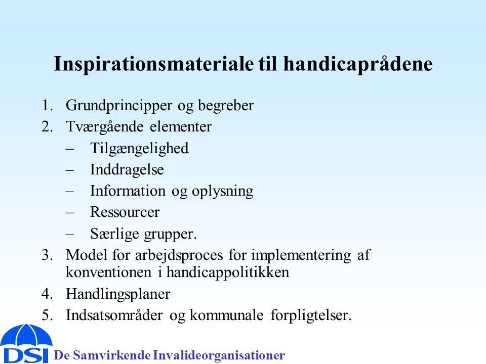 De Samvirkende Invalideorganisationer Inspirationsmateriale til handicaprådene 1.Grundprincipper og begreber 2.Tværgående elementer –Tilgængelighed –Inddragelse –Information og oplysning –Ressourcer –Særlige grupper.