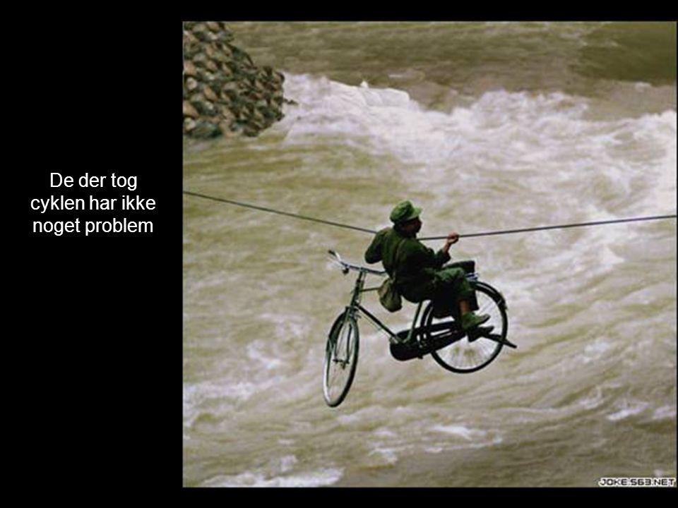 De der tog cyklen har ikke noget problem