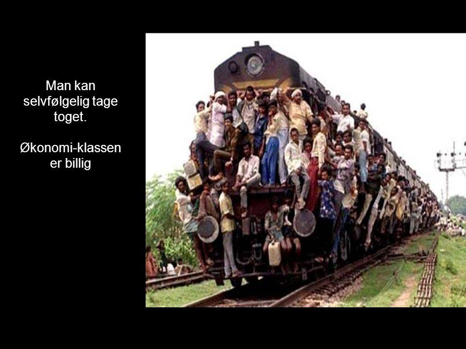 Man kan selvfølgelig tage toget. Økonomi-klassen er billig