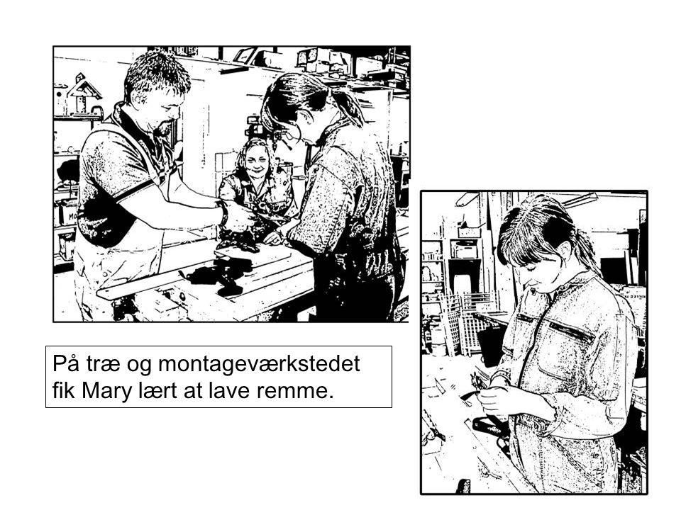 På træ og montageværkstedet fik Mary lært at lave remme.