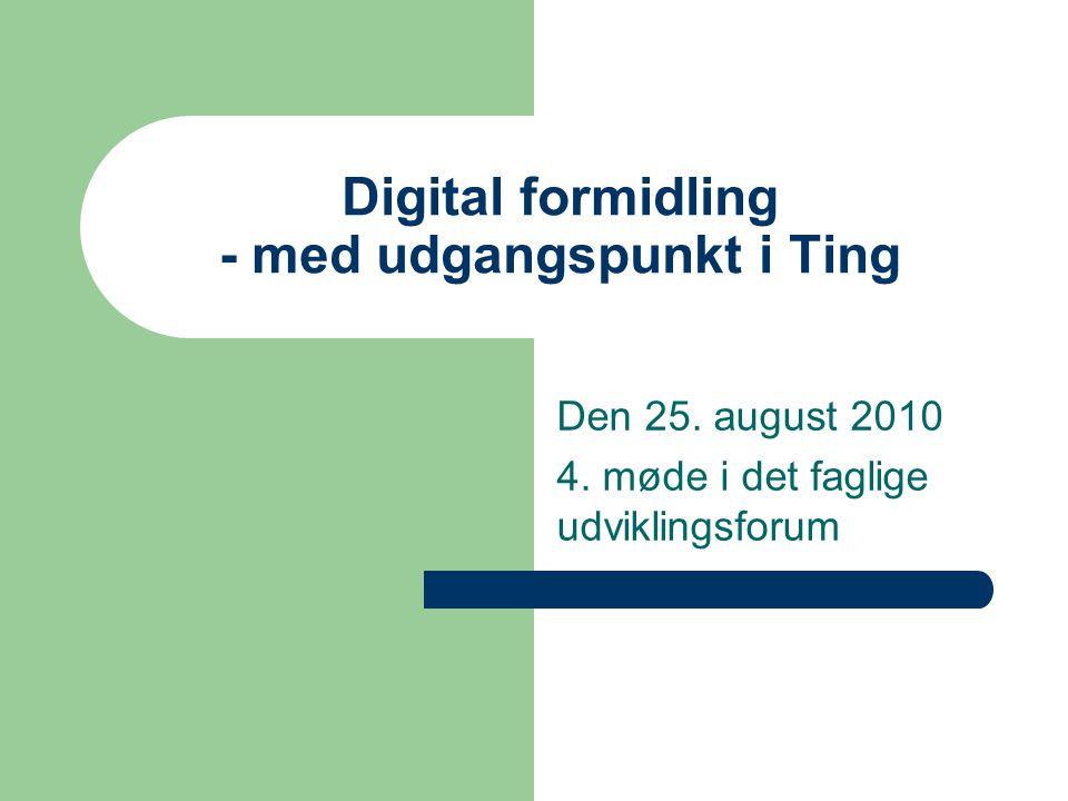 Digital formidling - med udgangspunkt i Ting Den 25.