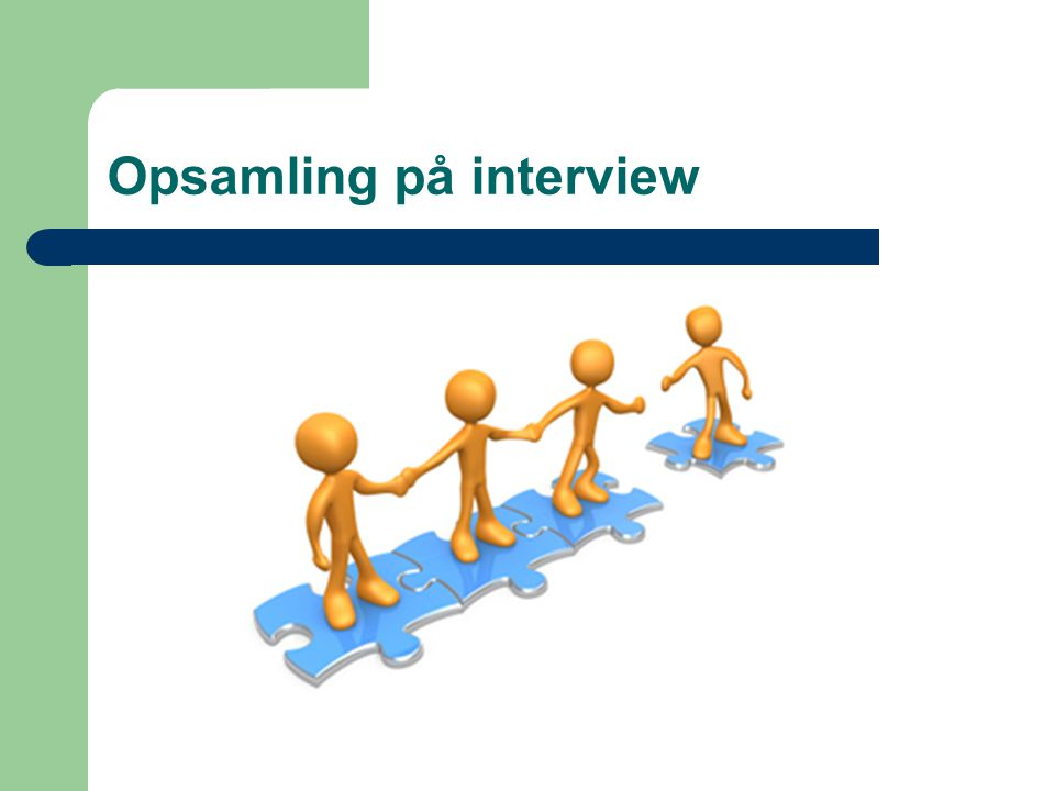 Opsamling på interview