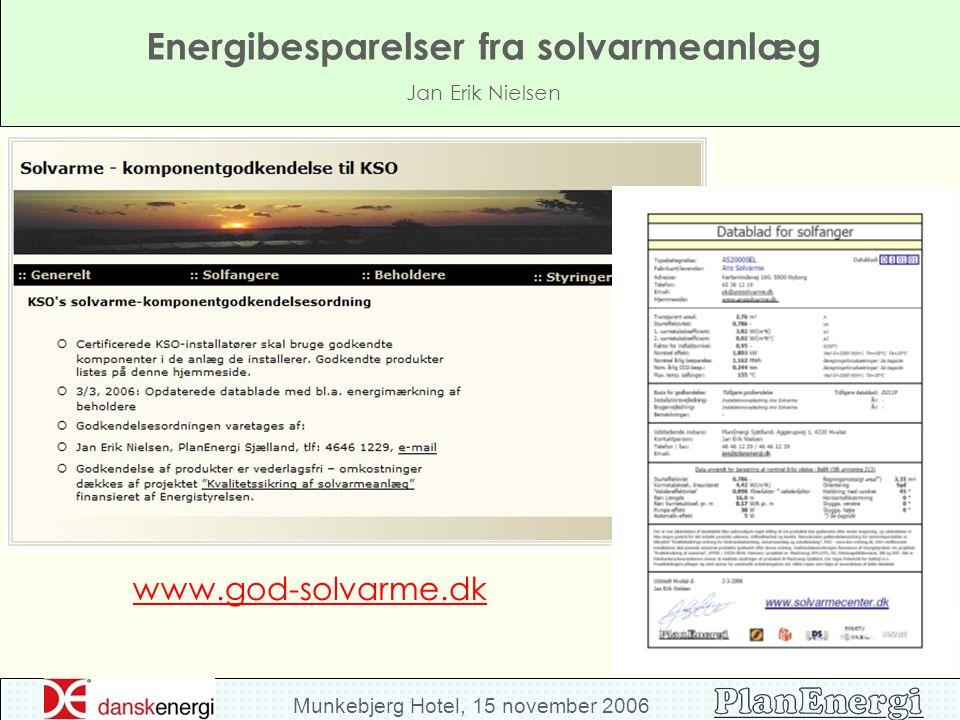Munkebjerg Hotel, 15 november 2006 Energibesparelser fra solvarmeanlæg Jan Erik Nielsen www.god-solvarme.dk