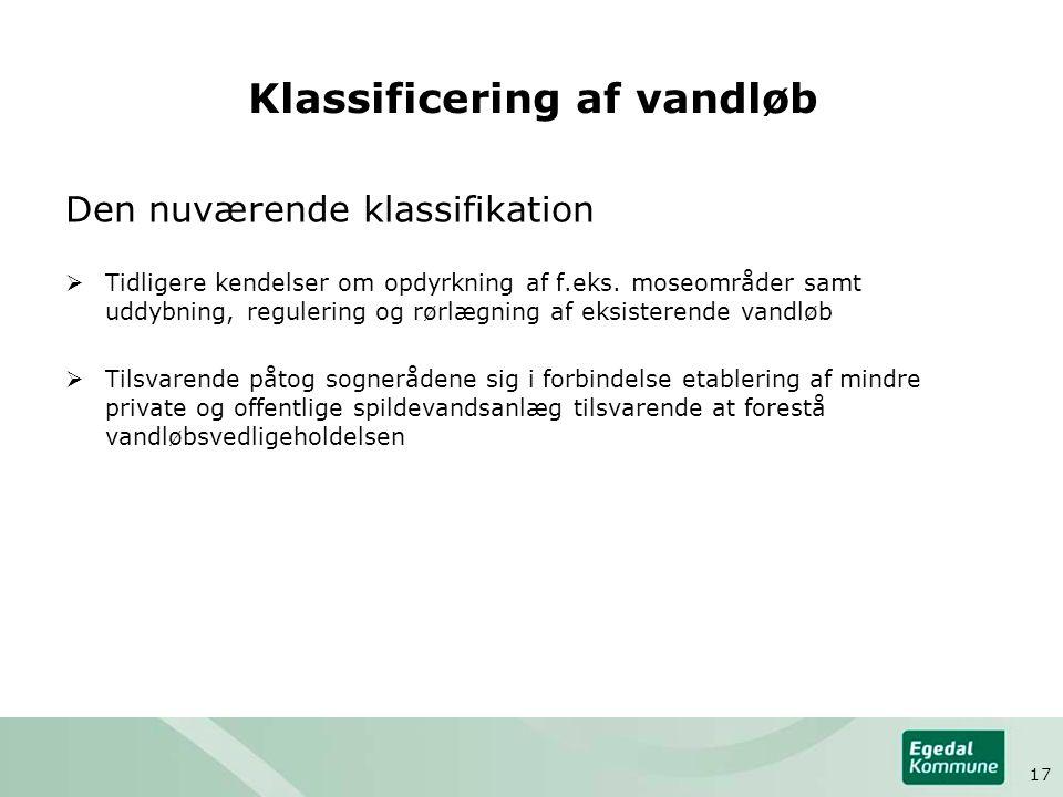 Klassificering af vandløb Den nuværende klassifikation  Tidligere kendelser om opdyrkning af f.eks.
