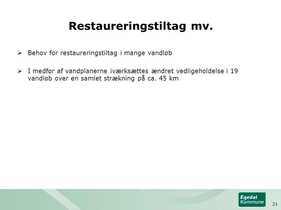 Restaureringstiltag mv.