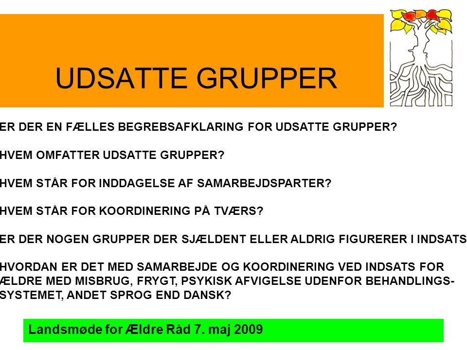 UDSATTE GRUPPER Landsmøde for Ældre Råd 7.