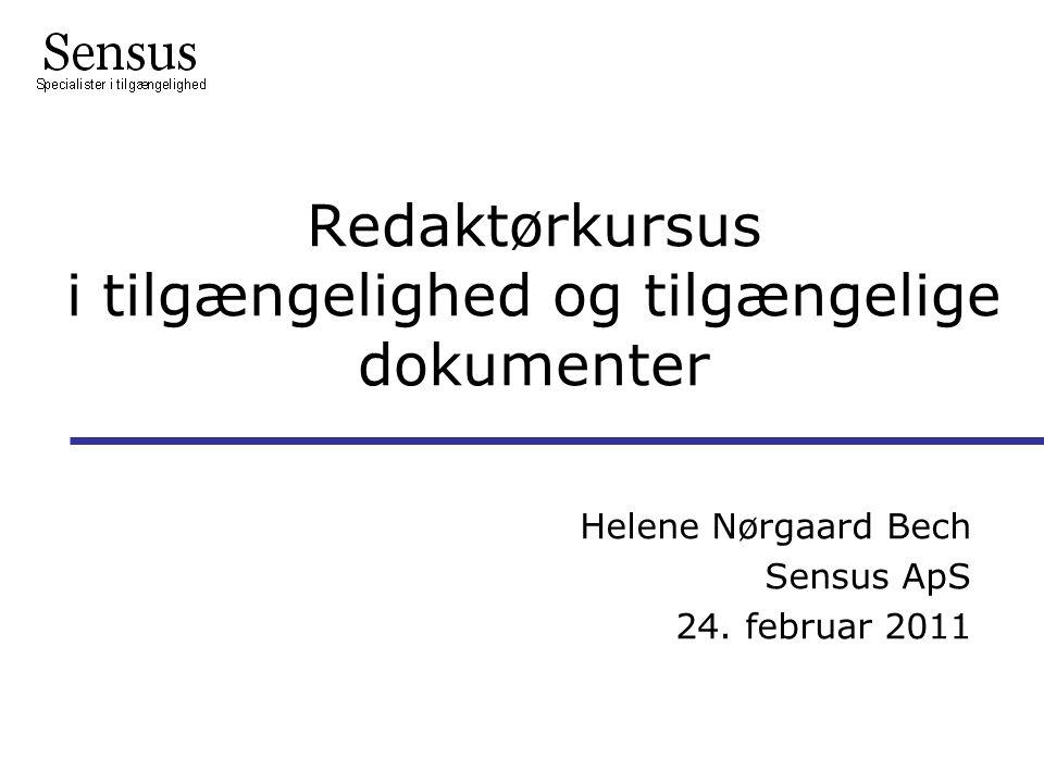 Redaktørkursus i tilgængelighed og tilgængelige dokumenter Helene Nørgaard Bech Sensus ApS 24.