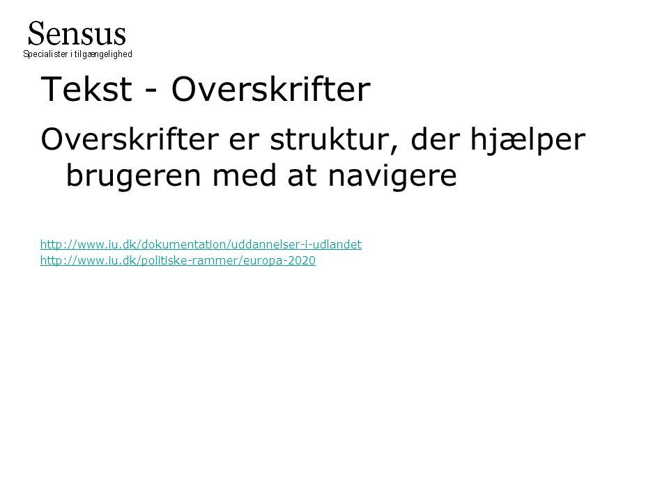 Tekst - Overskrifter Overskrifter er struktur, der hjælper brugeren med at navigere http://www.iu.dk/dokumentation/uddannelser-i-udlandet http://www.iu.dk/politiske-rammer/europa-2020