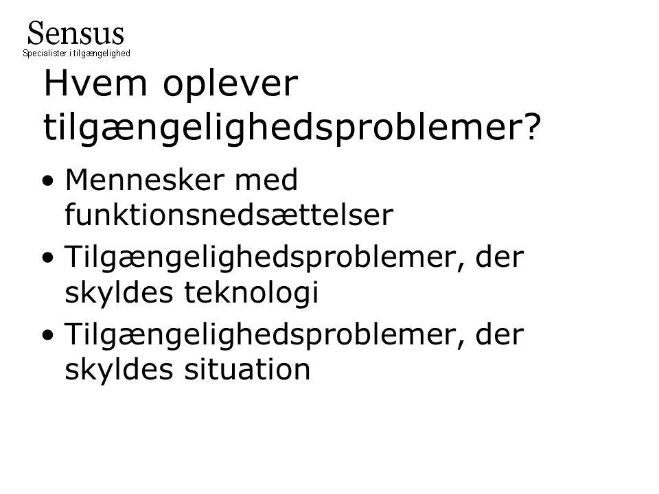 Hvem oplever tilgængelighedsproblemer.