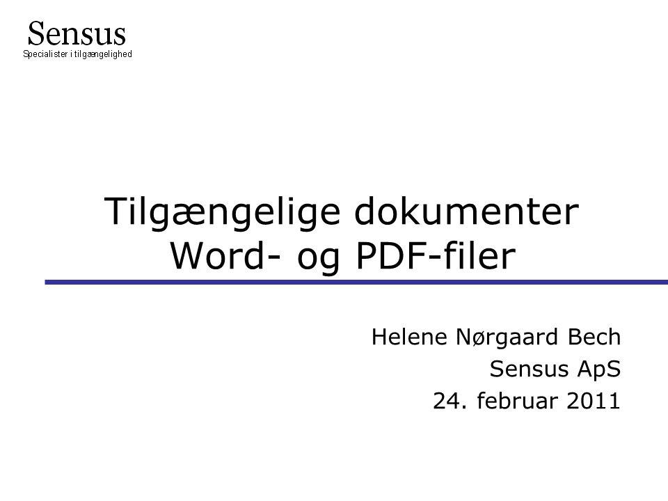 Tilgængelige dokumenter Word- og PDF-filer Helene Nørgaard Bech Sensus ApS 24. februar 2011 l