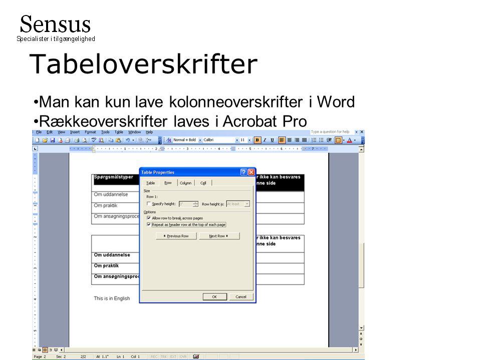 •Man kan kun lave kolonneoverskrifter i Word •Rækkeoverskrifter laves i Acrobat Pro