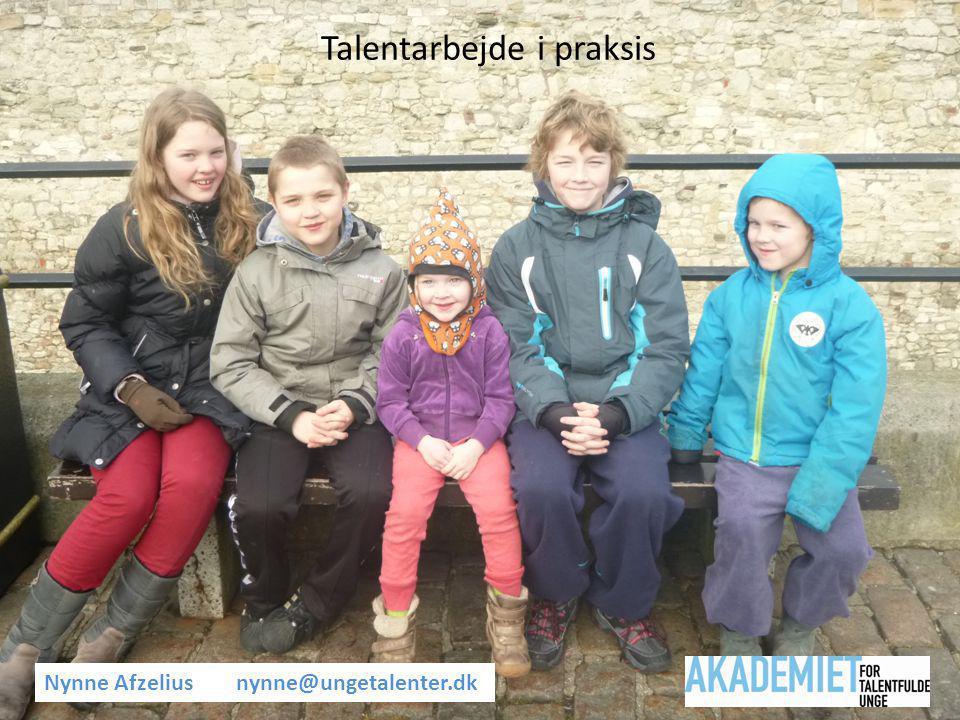 At netværke med talent Nynne Afzeliusnynne@ungetalenter.dk Talentarbejde i praksis