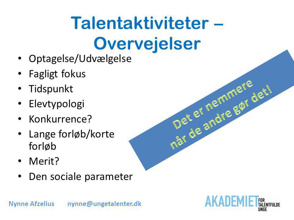 Talentaktiviteter – Overvejelser • Optagelse/Udvælgelse • Fagligt fokus • Tidspunkt • Elevtypologi • Konkurrence.