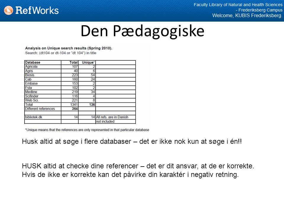 Den Pædagogiske Husk altid at søge i flere databaser – det er ikke nok kun at søge i én!.