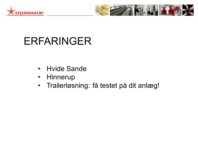 ERFARINGER •Hvide Sande •Hinnerup •Trailerløsning: få testet på dit anlæg!