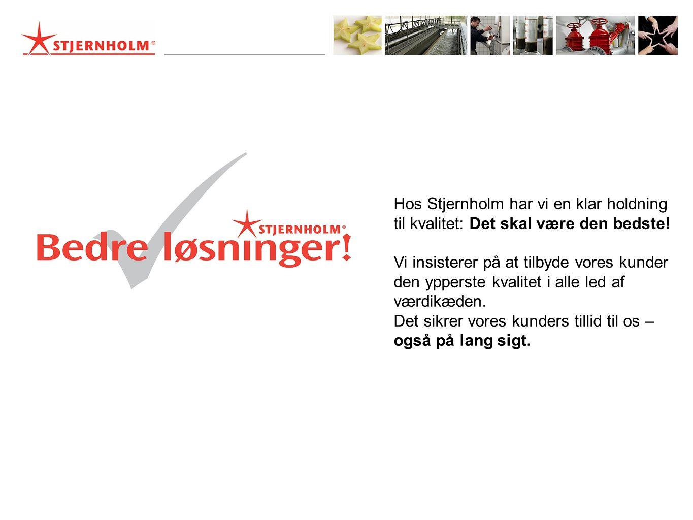 Hos Stjernholm har vi en klar holdning til kvalitet: Det skal være den bedste.