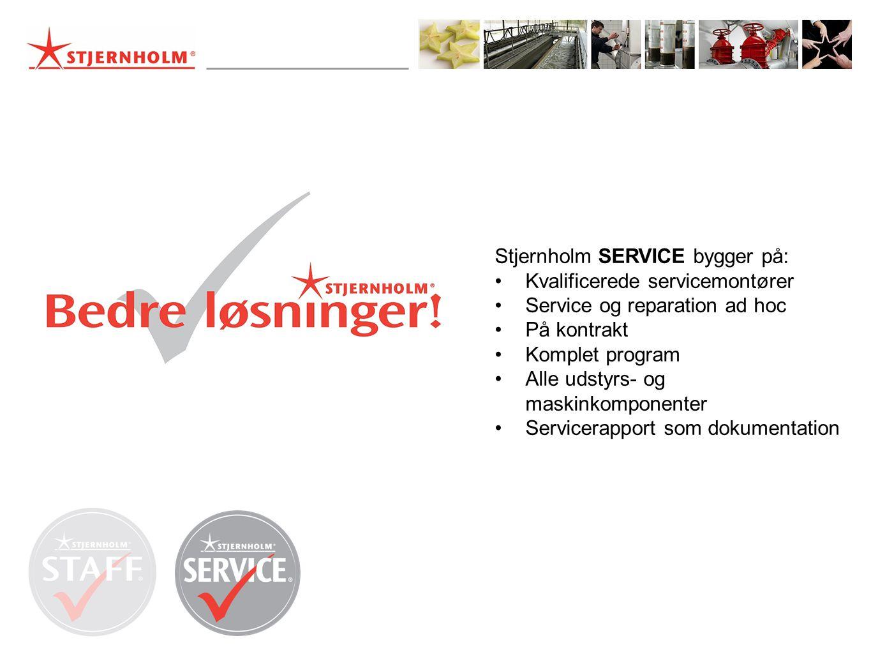 Stjernholm SERVICE bygger på: •Kvalificerede servicemontører •Service og reparation ad hoc •På kontrakt •Komplet program •Alle udstyrs- og maskinkomponenter •Servicerapport som dokumentation