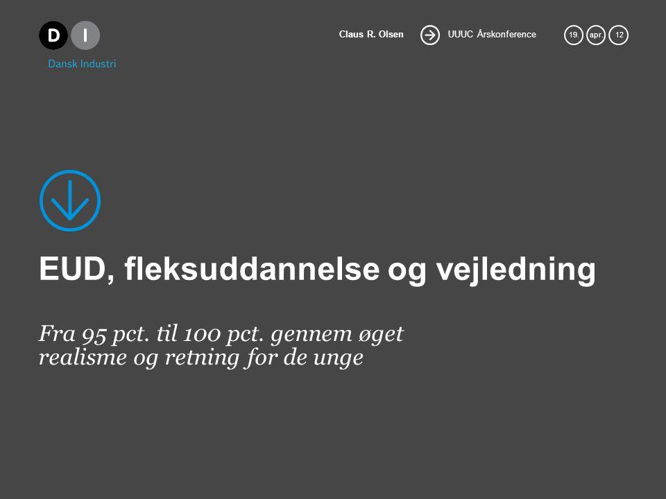 UUUC Årskonference Claus R. Olsen 19.apr. 12 EUD, fleksuddannelse og vejledning Fra 95 pct.