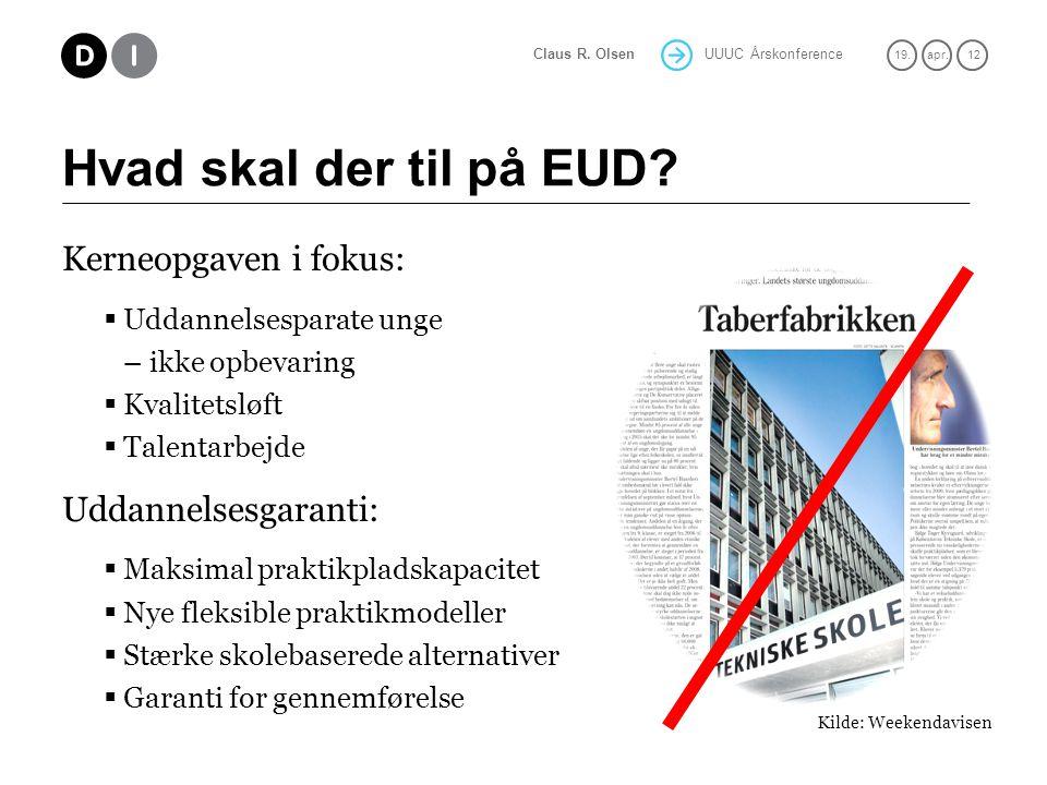 UUUC Årskonference 19.apr. 12 Claus R. Olsen Hvad skal der til på EUD.