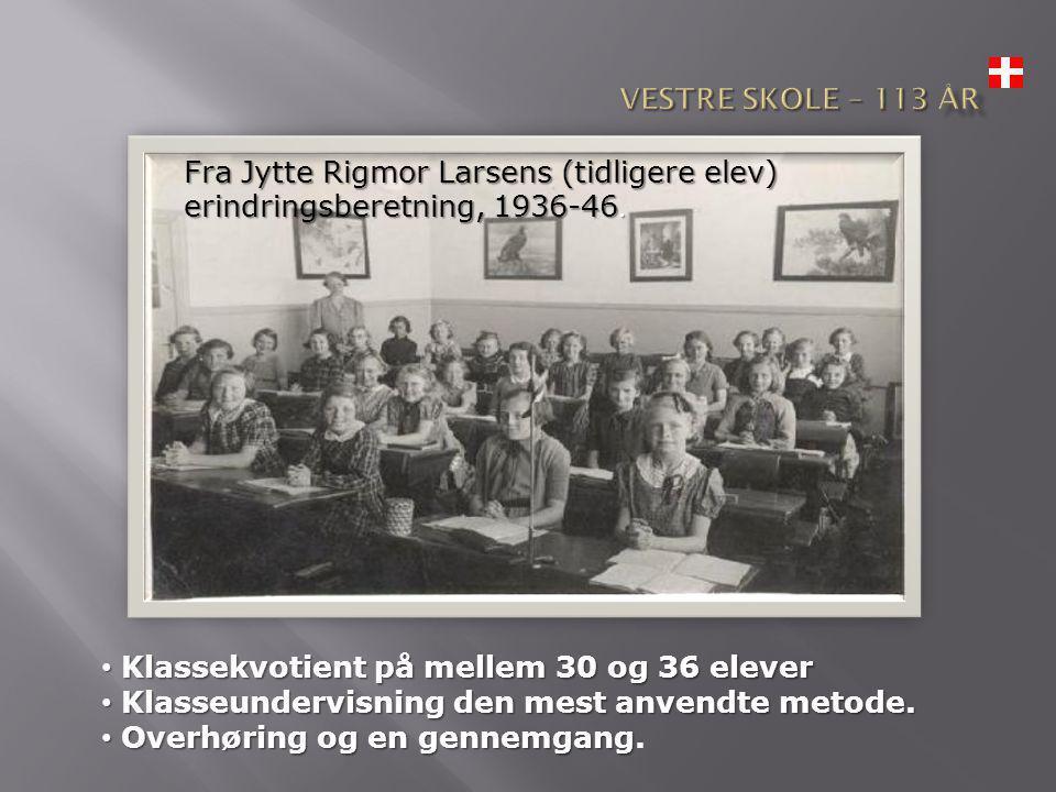 • Klassekvotient på mellem 30 og 36 elever • Klasseundervisning den mest anvendte metode.