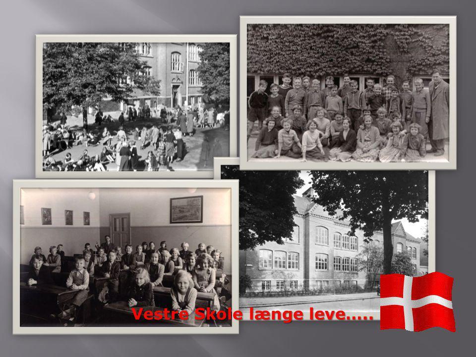 Vestre Skole længe leve…..