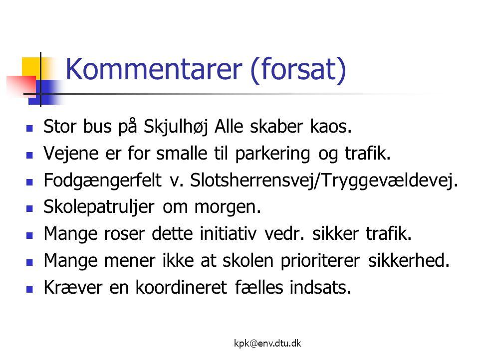 kpk@env.dtu.dk Kommentarer (forsat)  Stor bus på Skjulhøj Alle skaber kaos.