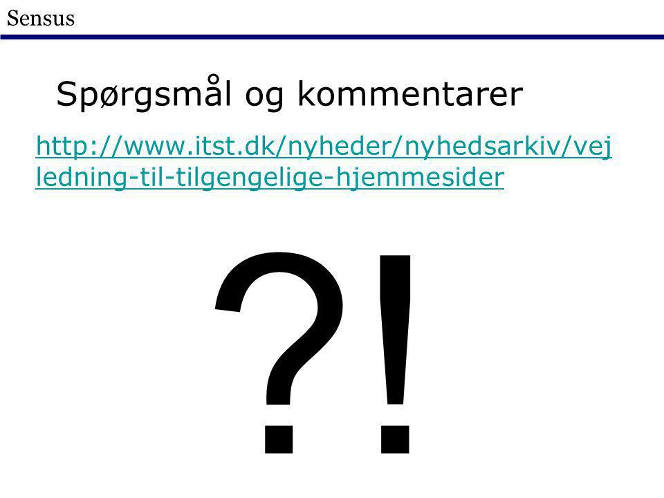 Sensus http://www.itst.dk/nyheder/nyhedsarkiv/vej ledning-til-tilgengelige-hjemmesider .