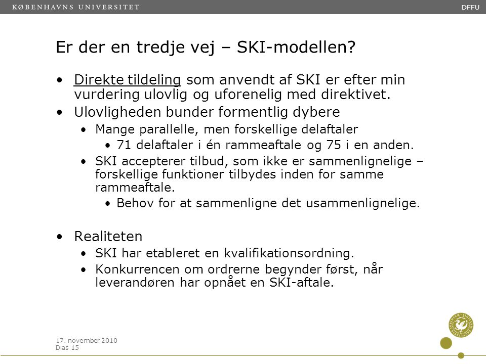 17. november 2010 Dias 15 DFFU Er der en tredje vej – SKI-modellen.