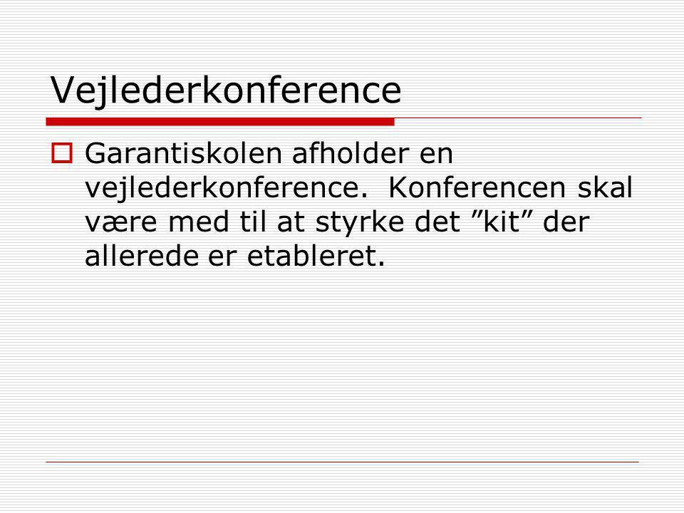 Vejlederkonference  Garantiskolen afholder en vejlederkonference.