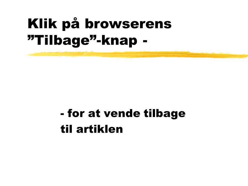 Klik på browserens Tilbage -knap - - for at vende tilbage til artiklen