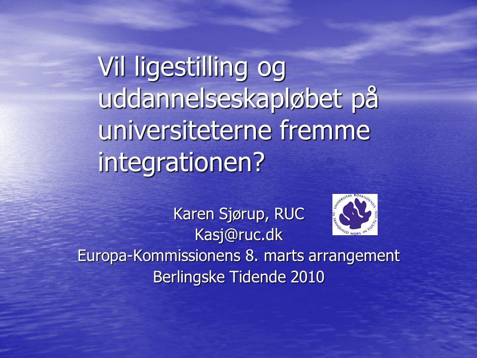 Vil ligestilling og uddannelseskapløbet på universiteterne fremme integrationen.