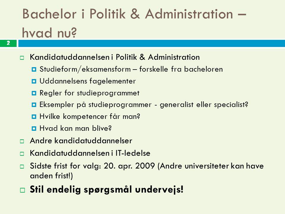 2 Bachelor i Politik & Administration – hvad nu.