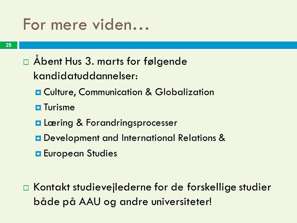 For mere viden…  Åbent Hus 3.