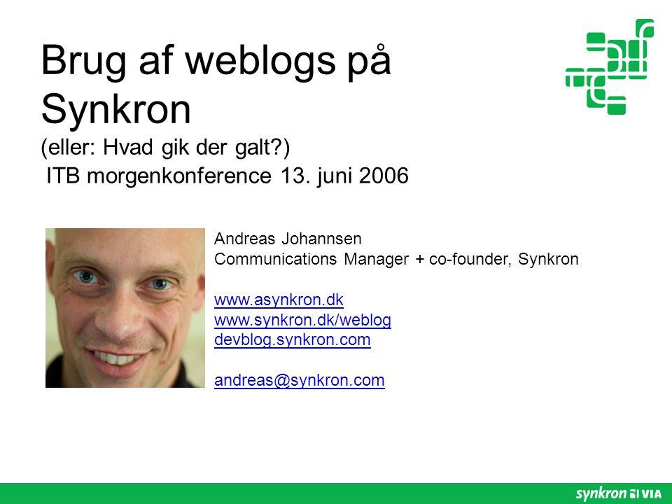 Brug af weblogs på Synkron (eller: Hvad gik der galt ) ITB morgenkonference 13.