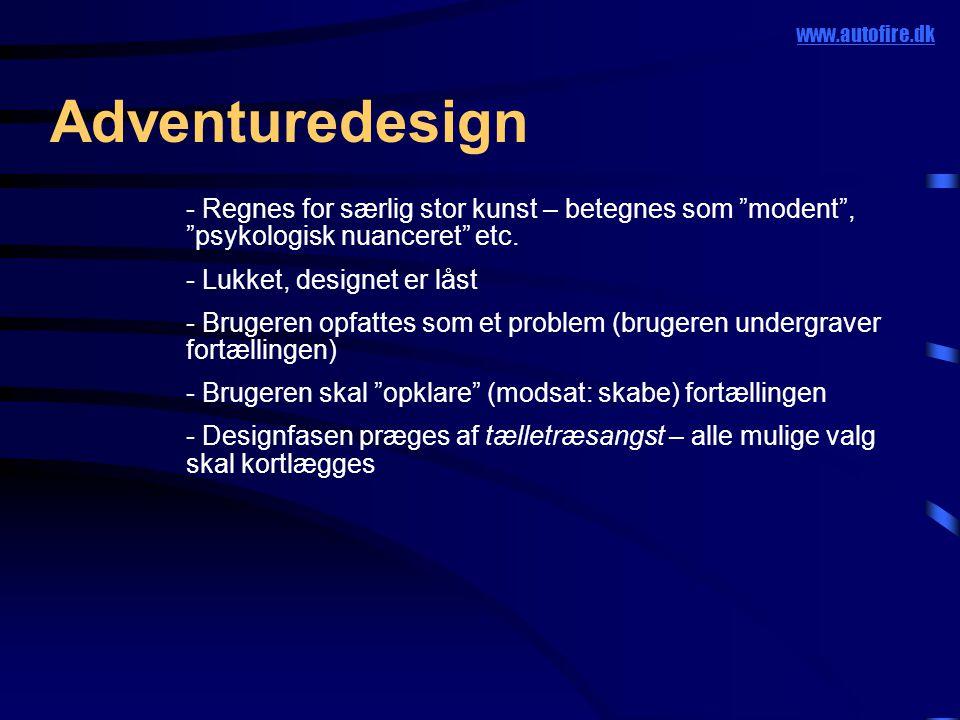 Adventuredesign www.autofire.dk  Regnes for særlig stor kunst – betegnes som modent , psykologisk nuanceret etc.