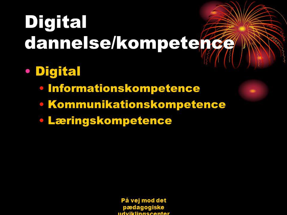 På vej mod det pædagogiske udviklingscenter Bjerringbro 31.08.06 Jørgen Schirmer Nielsen Digital dannelse/kompetence •Digital •Informationskompetence •Kommunikationskompetence •Læringskompetence